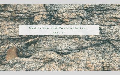 Meditation and Contemplation, Part 2